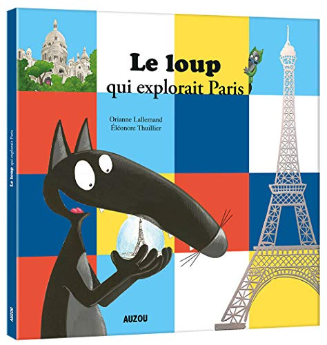 Loup qui explorait Paris (Le)